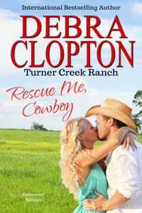 Rescue Me, Cowboy Enhanced Edition - Debra Clopton pdf download