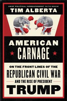 American Carnage - Tim Alberta pdf download