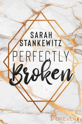 Perfectly Broken - Sarah Stankewitz pdf download