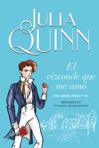 El vizconde que me amó (Bridgerton 2) - Julia Quinn pdf download