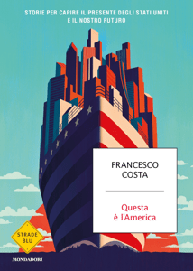 Questa è l'America - Francesco Costa pdf download