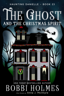 The Ghost and the Christmas Spirit - Bobbi Holmes