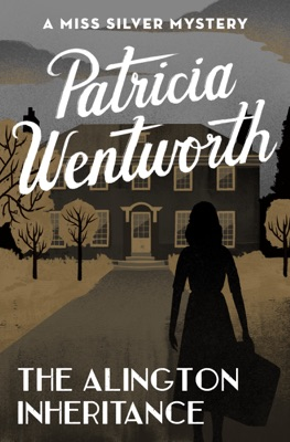 The Alington Inheritance - Patricia Wentworth pdf download