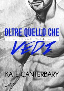 Oltre quello che vedi - Kate Canterbary pdf download