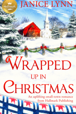Wrapped Up In Christmas - Janice Lynn
