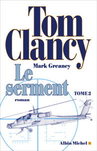 Le Serment - tome 2 - Tom Clancy, Jean Bonnefoy & Mark Greaney pdf download