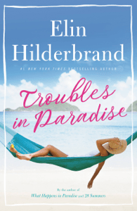 Troubles in Paradise - Elin Hilderbrand pdf download