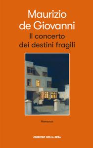 Il concerto dei destini fragili - Maurizio De Giovanni pdf download