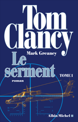 Le Serment - tome 1 - Tom Clancy, Jean Bonnefoy & Mark Greaney pdf download