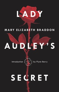 Lady Audley's Secret - Mary Elizabeth Braddon & Flynn Berry pdf download