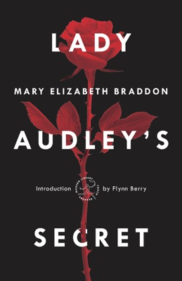 Lady Audley's Secret - Mary Elizabeth Braddon & Flynn Berry pdf download