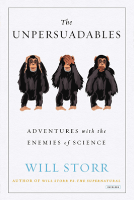 The Unpersuadables - Will Storr