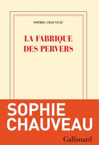 La fabrique des pervers - Sophie Chauveau pdf download