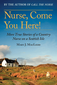 Nurse, Come You Here! - Mary J. MacLeod pdf download