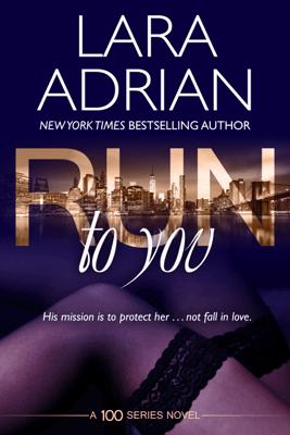 Run to You - Lara Adrian pdf download