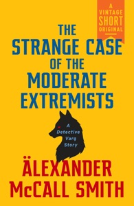 The Strange Case of the Moderate Extremists - Alexander McCall Smith pdf download