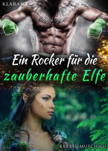 Ein Rocker für die zauberhafte Elfe - Bärbel Muschiol pdf download