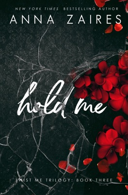 Hold Me (Twist Me #3) - Anna Zaires & Dima Zales pdf download