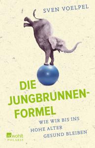 Die Jungbrunnen-Formel - Sven Voelpel pdf download