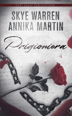 Prigioniera - Skye Warren & Annika Martin pdf download