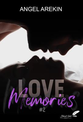 Love memories, tome 2 - Angel Arekin pdf download