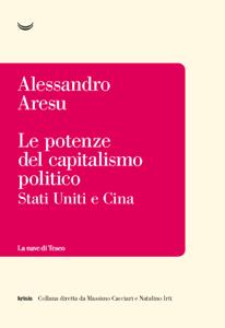 Le potenze del capitalismo politico - Alessandro Aresu pdf download