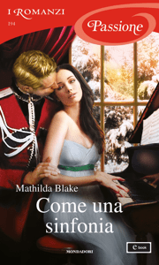 Come una sinfonia (I Romanzi Passione) - Mathilda Blake pdf download