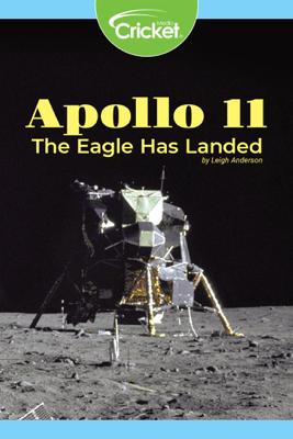 Apollo 11: The Eagle Has Landed - Leigh Anderson