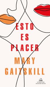 Esto es placer - Mary Gaitskill pdf download