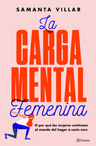 La carga mental femenina - Samanta Villar & Sara Brun Moreno pdf download
