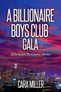 A Billionaire Boys Club Gala - Cara Miller pdf download