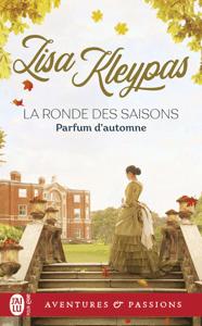 La ronde des saisons (Tome 2) - Parfum d'automne - Lisa Kleypas pdf download