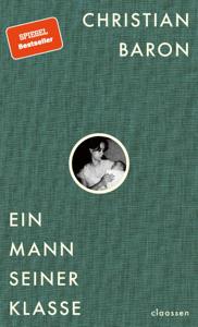 Ein Mann seiner Klasse - Christian Baron pdf download