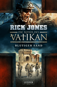 BLUTIGER SAND (Die Ritter des Vatikan 8) - Rick Jones pdf download