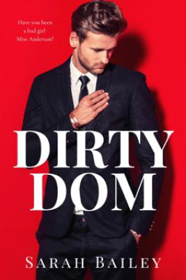 Dirty Dom - Sarah Bailey