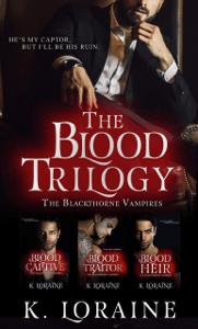 The Blood Trilogy - K. Loraine pdf download