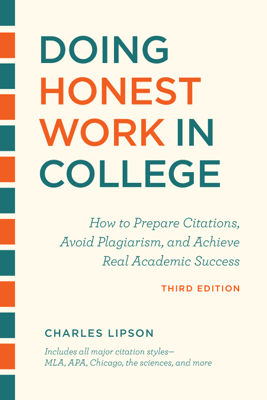 Doing Honest Work in College, Third Edition - Charles Lipson