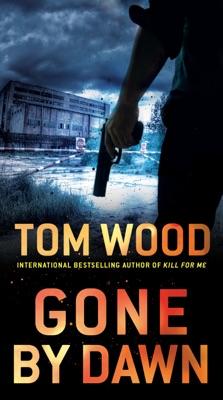 Gone by Dawn - Tom Wood pdf download