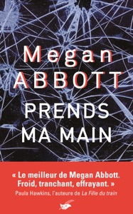 Prends ma main - Megan Abbott pdf download