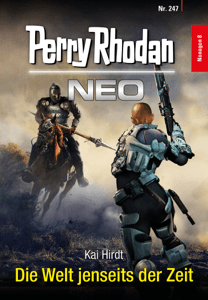Perry Rhodan Neo 247: Die Welt jenseits der Zeit - Kai Hirdt pdf download
