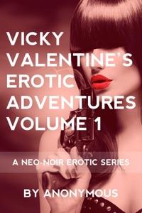 Vicky Valentine's Erotic Adventures Volume 1: A Neo-Noir Erotic Series - Anonymous pdf download