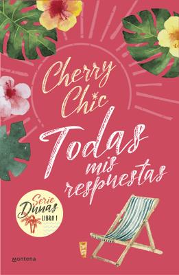 Todas mis respuestas (Dunas 1) - Cherry Chic pdf download