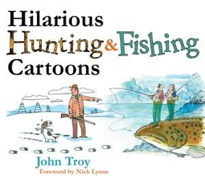 Hilarious Hunting & Fishing Cartoons - John Troy & Nick Lyons pdf download