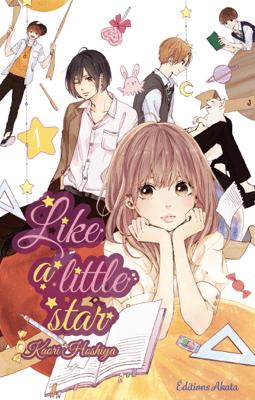 Like a little star - tome 1 - Kaori Hoshiya pdf download