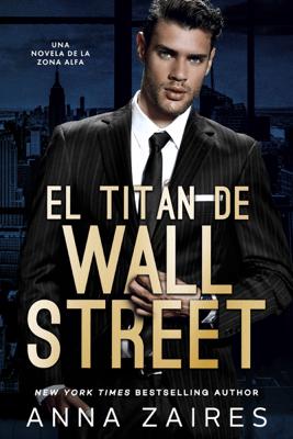 El titán de Wall Street - Anna Zaires pdf download