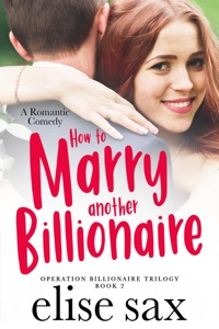 How to Marry Another Billionaire - Elise Sax pdf download
