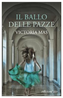 Il ballo delle pazze - Victoria Mas pdf download