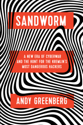 Sandworm - Andy Greenberg