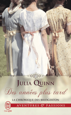 La chronique des Bridgerton (Tome 9) - Des années plus tard - Julia Quinn pdf download