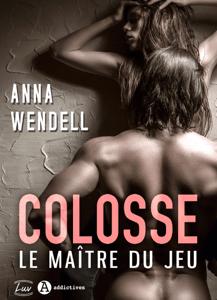 Colosse. Le maître du jeu - Anna Wendell pdf download